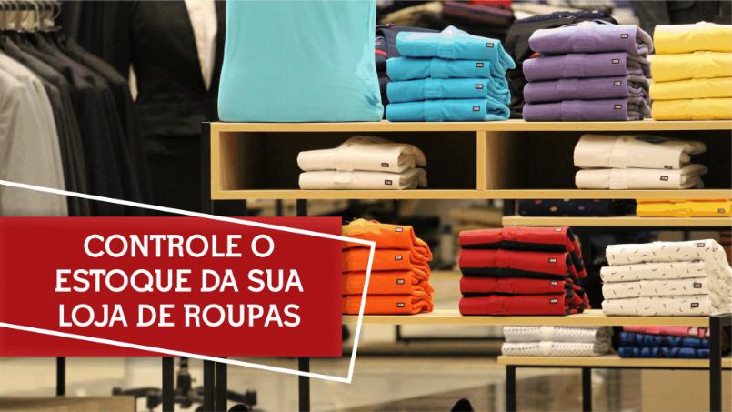 Dicas de controle de estoque para lojas de roupa
